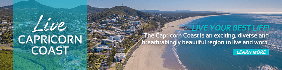Link to Live Capricorn Coast website with text Live your best life! The Capricorn Coast is an exciting, diverse and breathtakingly beautiful region to live and work.